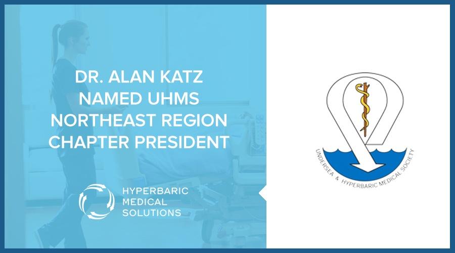 DR. ALAN KATZ NAMED UHMS NORTHEAST REGION CHAPTER PRESIDENT