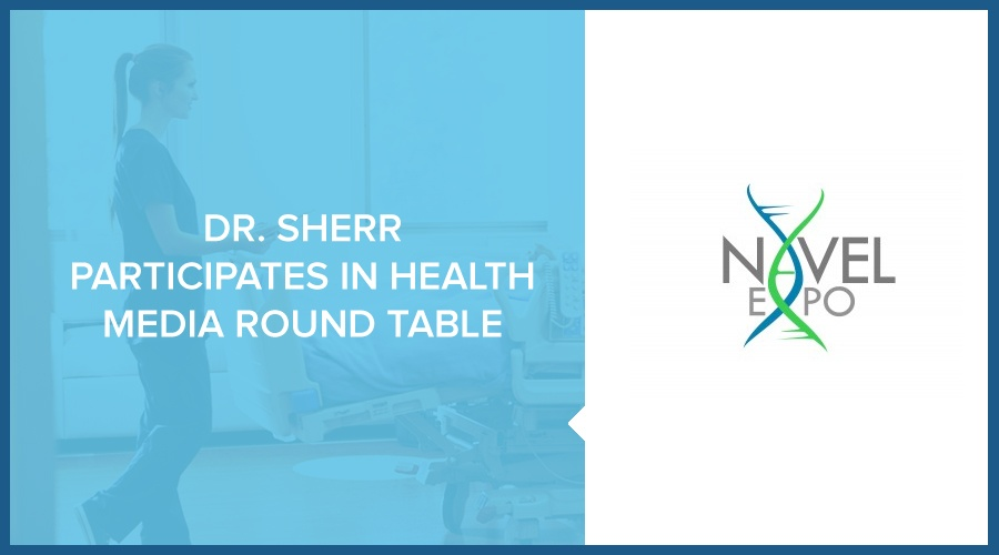 DR. SHERR PARTICIPATES IN HEALTH MEDIA ROUND TABLE