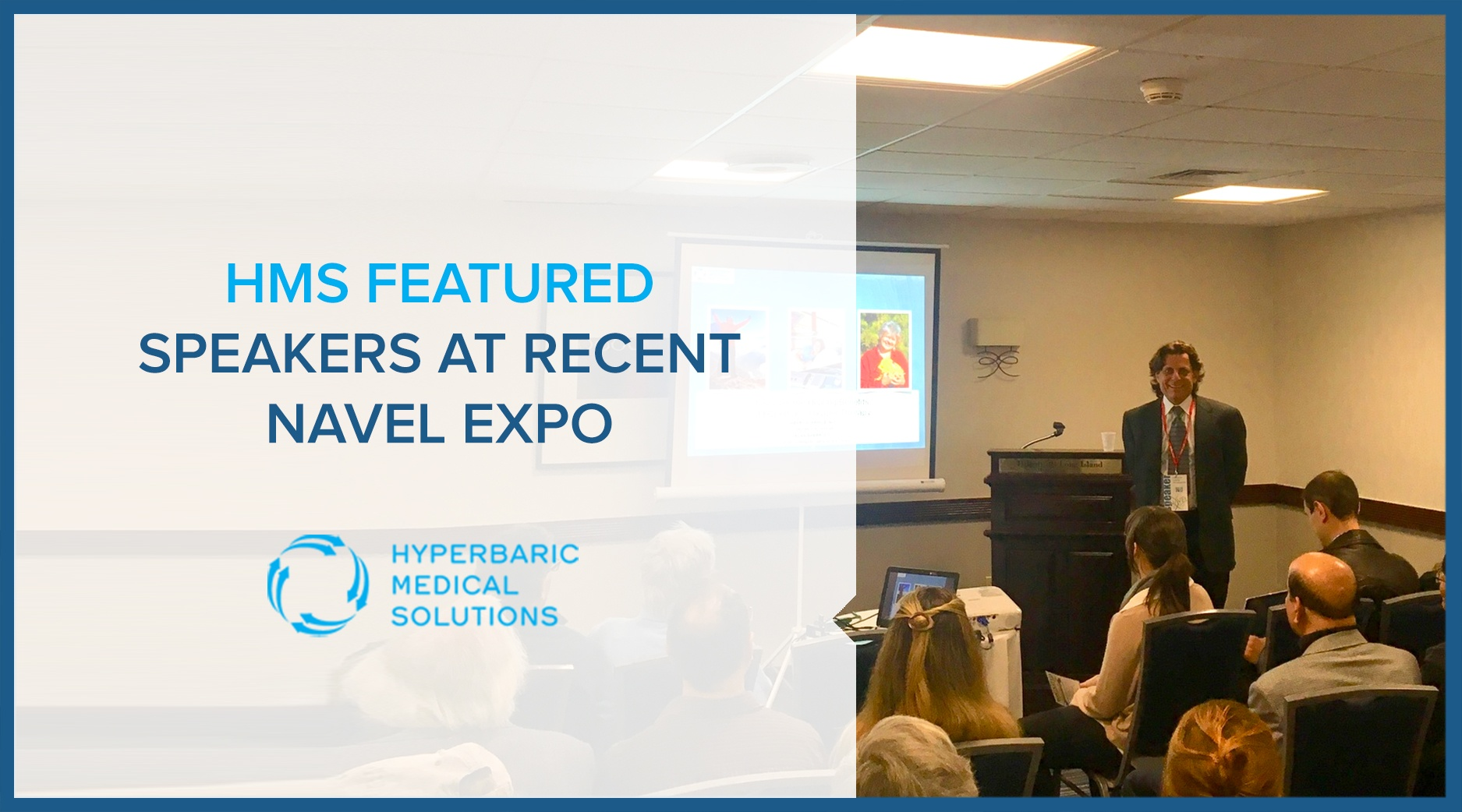 HMS FEATURED SPEAKERS AT RECENT NAVEL EXPO