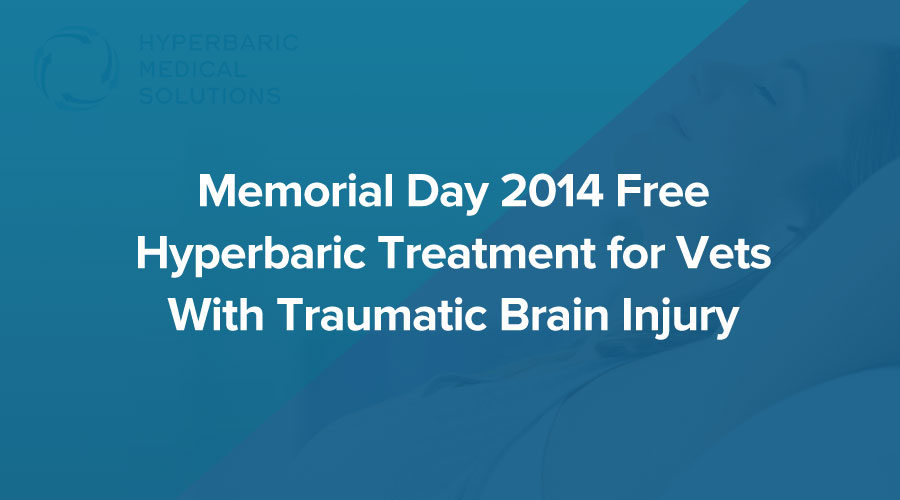 Memorial Day 2014 Free Hyperbaric Treatment For Vets With