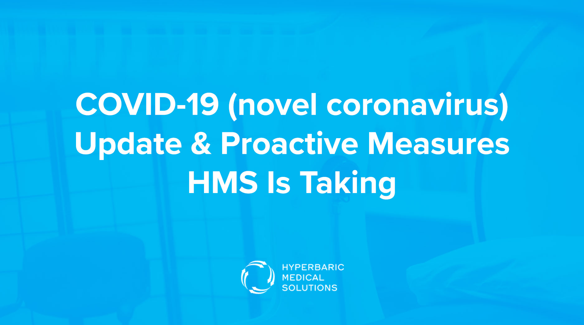 COVID-19 (novel coronavirus) Update & Proactive Measures HMS Is Taking