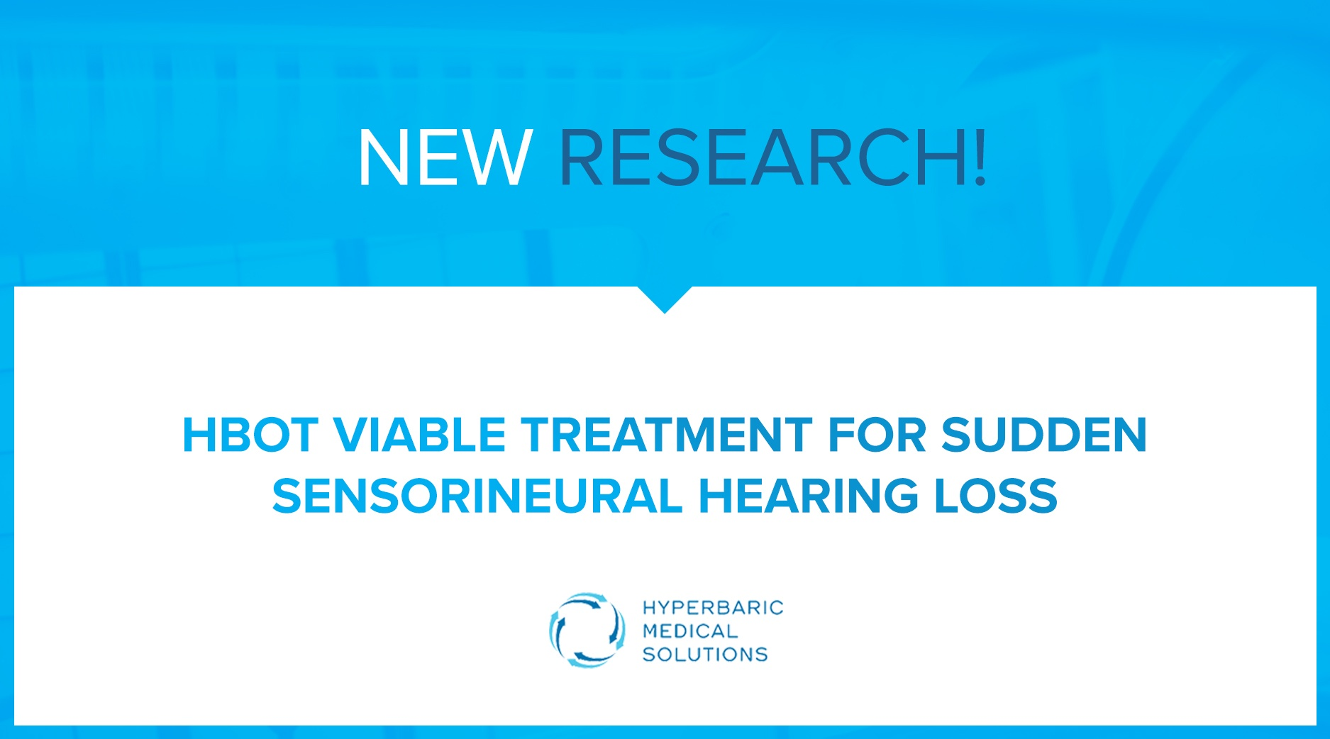 New Research: HBOT Viable Treatment for Sudden Sensorineural Hearing Loss